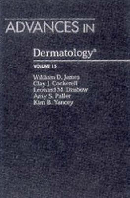 Advances in Dermatology by William D. James