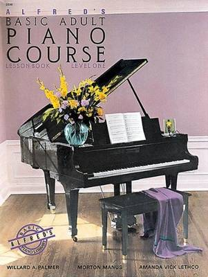 Alfred's Basic Adult Piano Course Lesson Book Level 1 by Willard A Palmer