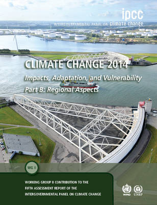 Climate Change 2014 - Impacts, Adaptation and Vulnerability: Part B: Regional Aspects: Volume 2, Regional Aspects by Intergovernmental Panel on Climate Change