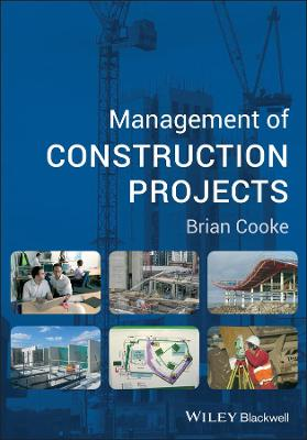 Management of Construction Projects by Brian Cooke