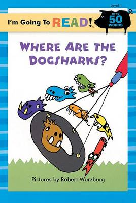 Where are the Dogsharks? Level 1 by Robert Wurzburg