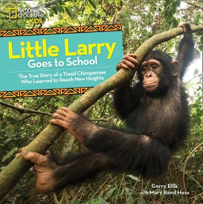 Little Larry Goes to School by National Geographic Kids