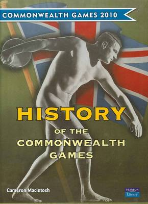 History of the Commonwealth Games by Cameron Macintosh