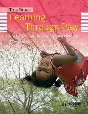 Learning Through Play, 2nd Edition  For Babies, Toddlers and Young Children book