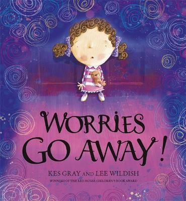 Worries Go Away! by Kes Gray