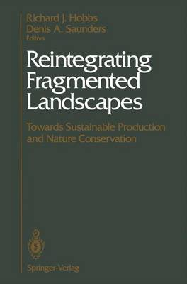Reintegrating Fragmented Landscapes by Richard J. Hobbs
