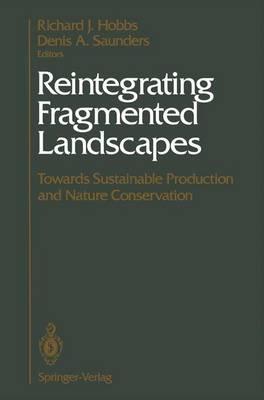 Reintegrating Fragmented Landscapes by Richard J. Hobbs