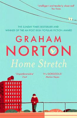 Home Stretch: THE SUNDAY TIMES BESTSELLER & WINNER OF THE AN POST IRISH POPULAR FICTION AWARD by Graham Norton