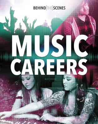 Behind-the-Scenes Music Careers by Mary Boone