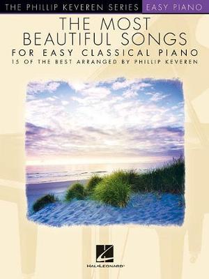 The Most Beautiful Songs For Easy Classical Piano by Phillip Keveren