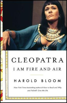Cleopatra by Prof. Harold Bloom