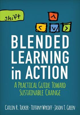 Blended Learning in Action by Catlin R. Tucker