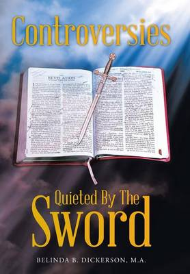 Controversies Quieted by the Sword by A. B. Dickerson