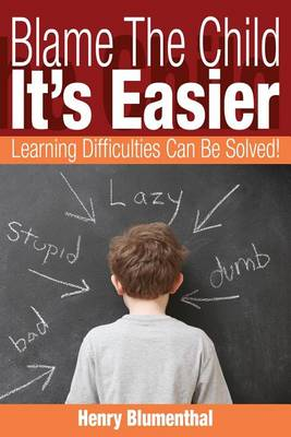 Blame the Child - It's Easier by Gladstone Professor of Greek Henry Blumenthal