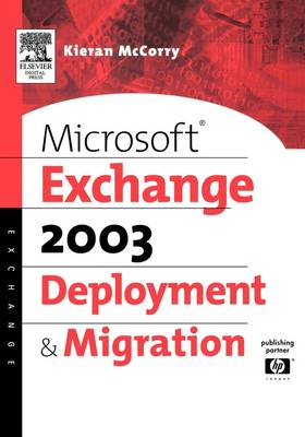 Microsoft (R) Exchange Server 2003 Deployment and Migration by Kieran McCorry