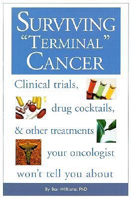 Surviving Terminal Cancer by Ben Williams