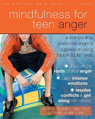Mindfulness for Teen Anger by Jason Robert Murphy