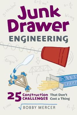 Junk Drawer Engineering by Mercer Bobby