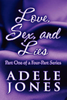 Love, Sex, and Lies by Adele Jones