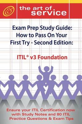 Itil V3 Foundation Certification Exam Preparation Course in a Book for Passing the Itil V3 Foundation Exam - The How to Pass on Your First Try Certification Study Guide - Second Edition by Ivanka Menken