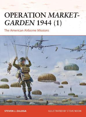 Operation Market-Garden 1944 1 by Steven J. Zaloga