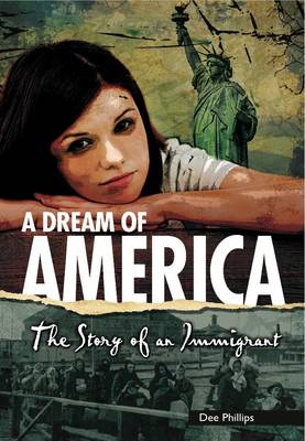Yesterday's Voices: A Dream of America: The Story of an Immigrant by Dee Phillips