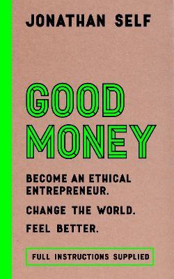 Good Money by Jonathan Self