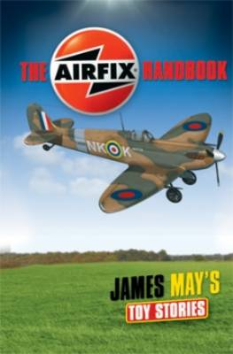 TOY STORIES AIRFIX by James May