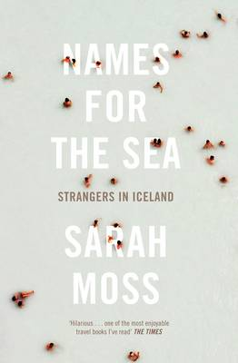 Names for the Sea by Sarah Moss