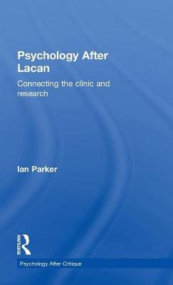 Psychology After Lacan by Ian Parker