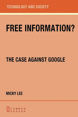 Free Information? the Case Against Google book