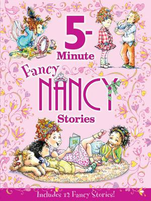 Fancy Nancy: 5-Minute Fancy Nancy Stories by Jane O'Connor