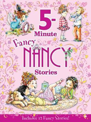 Fancy Nancy: 5-Minute Fancy Nancy Stories by Jane O'Connor