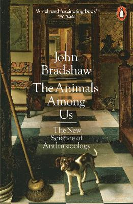 The Animals Among Us by John Bradshaw