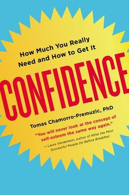 Confidence by Dr Tomas Chamorro-Premuzic