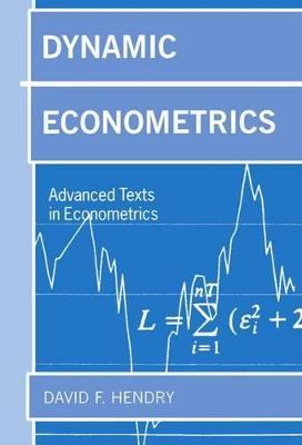 Dynamic Econometrics by David F. Hendry