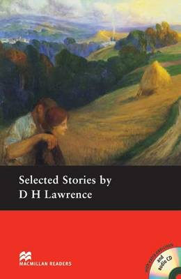 Selected Stories by D.H. Lawrence Macmillan Reader Level 4 Selected Short Stories by D H Lawrence Pre-Intermediate Reader (B1) Pre-intermediate Level by D. H. Lawrence
