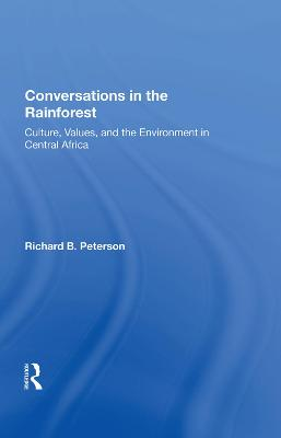 Conversations In The Rainforest: Culture, Values, And The Environment In Central Africa book