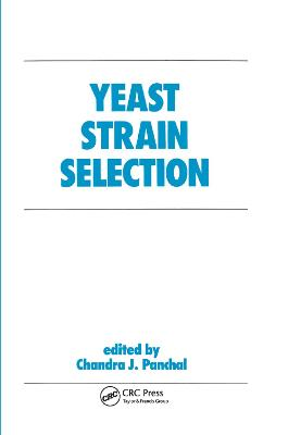 Yeast Strain Selection by Chandra J. Panchal