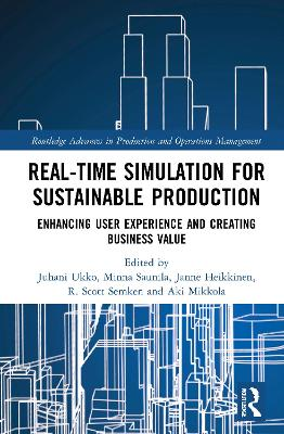 Real-time Simulation for Sustainable Production: Enhancing User Experience and Creating Business Value by Juhani Ukko