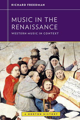 Music in the Renaissance by Richard Freedman