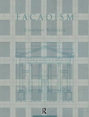 Facadism by Jonathan Richards