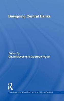 Designing Central Banks by David Mayes