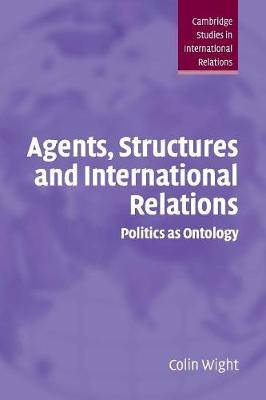 Agents, Structures and International Relations book