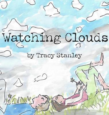 Watching Clouds by Tracy Stanley