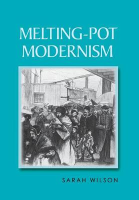 Melting-Pot Modernism by Sarah Wilson
