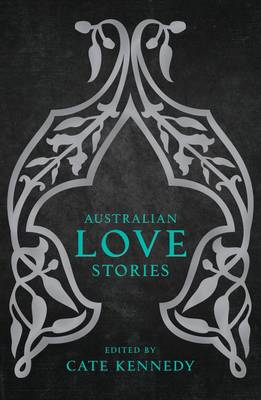 Australian Love Stories by Cate Kennedy