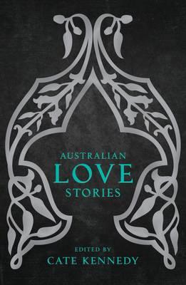 Australian Love Stories by Cate Kennedy