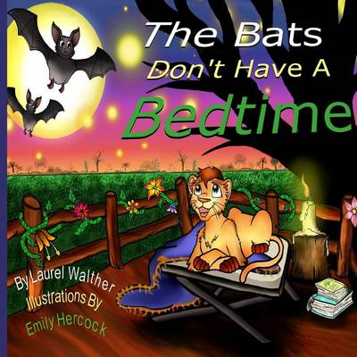Bats Don't Have a Bedtime by A. Walther