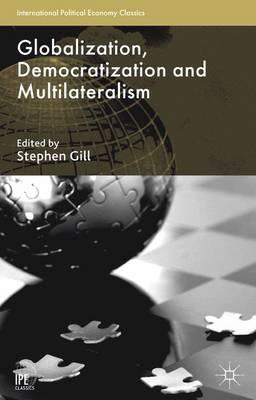 Globalization, Democratization and Multilateralism book